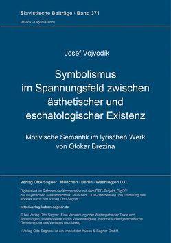 Symbolismus im Spannungsfeld zwischen ästhetischer und eschatologischer Existenz von Vojvodik,  Josef
