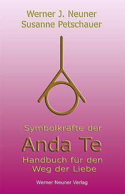 Symbolkräfte der Anda Te von Neuner,  Werner J, Petschauer,  Susanne