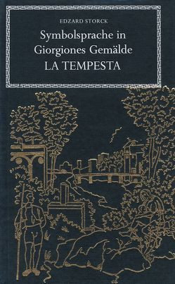 "Symbolsprache in Giorgiones Gemälde ""La Tempesta"" von Storck,  Edzard"