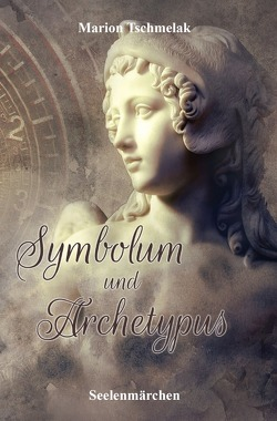 Symbolum und Archetypus von Tschmelak,  Marion