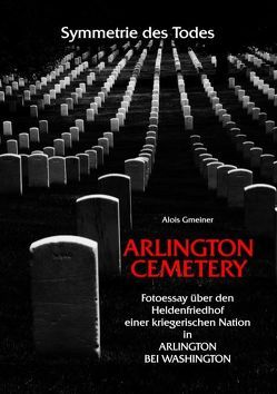 Symmetrie des Todes Arlington Cemetery von Gmeiner,  Alois