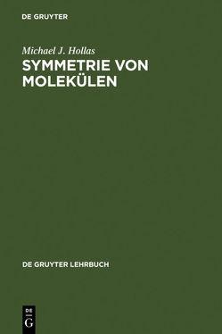 Symmetrie von Molekülen von Hollas,  Michael J., Steudel,  Ralf