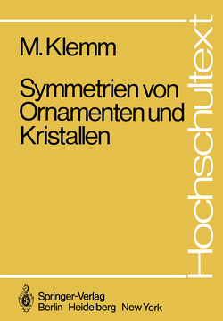 Symmetrien von Ornamenten und Kristallen von Klemm,  M.
