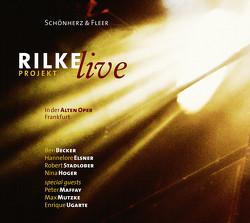 Rilke Projekt – Live von Becker,  Ben, Elsner,  Hannelore, Fleer,  Schönherz &, Hoger,  Nina, Maffay,  Peter, Mutzke,  Max, Stadlober,  Robert