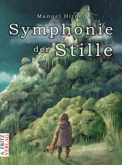 Symphonie der Stille von Hirner,  Manuel