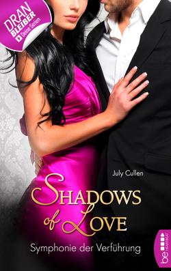Symphonie der Verführung – Shadows of Love von Cullen,  July