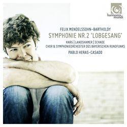 "Symphonie No. 2 ""Lobgesang"" von Heras-Casado,  Pablo, Karg,  Christiane, Landshamer,  Christina, Mendelssohn,  Felix, Schade,  Michael"