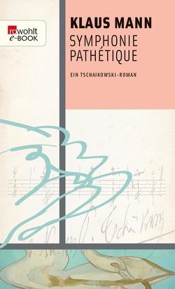 Symphonie Pathétique von Kroll,  Fredric, Mann,  Klaus, Roßkopf,  Christel
