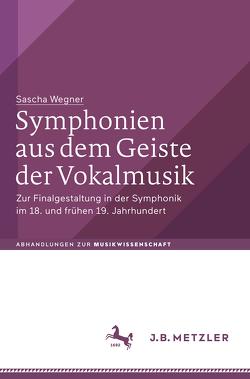 Symphonien aus dem Geiste der Vokalmusik von Wegner,  Sascha