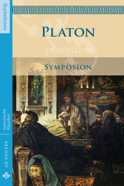 Symposion / Das Gastmahl von Platon