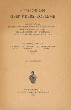 Symposion Über Krebsprobleme von Ober,  Karl-Günther, Rauen,  H. M., Schoenmackers,  J., Zanders,  J.