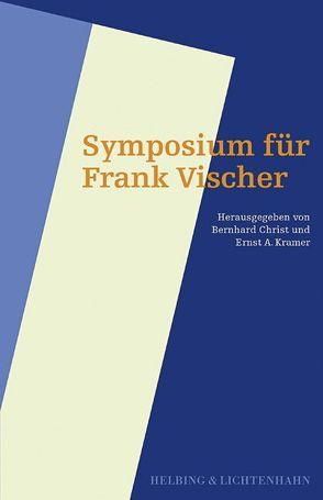 Symposium für Frank Vischer von Beretta,  Piera, Broggini,  Andrea, Christ,  Bernhard, Hasenböhler,  Franz, Kramer,  Ernst A., Schefer,  Markus, Schlechtriem,  Peter, Vischer,  Daniel