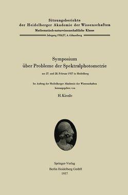 Symposium über Probleme der Spektralphotometrie am 27. und 28. Februar 1957 in Heidelberg von Kienle,  Hans