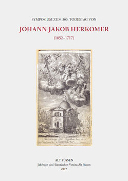 Symposium zum 300. Todestag von Johann Jakob Herkomer (1652–1717) von Seufert,  Ingo