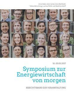 Symposium zur Energiewirtschaft von morgen von Faber,  Elvira, Gertje,  Jöran, Mahlstedt,  Cora, Menz,  Tobias, Pfeifer,  Larissa, Wolff,  Matthias
