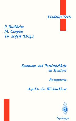 Symptom und Persönlichkeit im Kontext. Ressourcen. Aspekte der Wirklichkeit von Buchheim,  Peter, Cierpka,  Manfred, Seifert,  T.