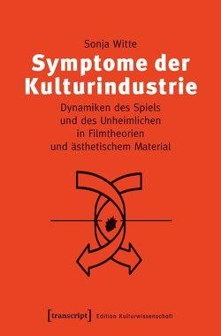 Symptome der Kulturindustrie von Witte,  Sonja