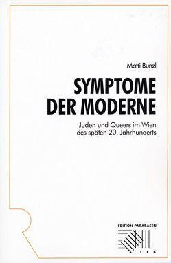 Symptome der Moderne von Bunzl,  Matti, Oesterle,  Carolyn