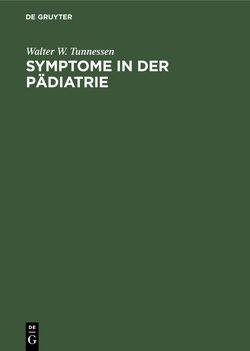 Symptome in der Pädiatrie von Spranger,  Matthias, Tunnessen,  Walter W.