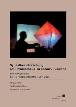 Synästhesieforschung am ›Prometheus‹ in Kazan', Russland von Jewanski,  Jörg, Maksimova,  Anastasija, Sakhabiev,  Rustem