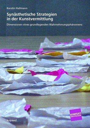 Synästhetische Strategien in der Kunstvermittlung von Hallmann,  Kerstin