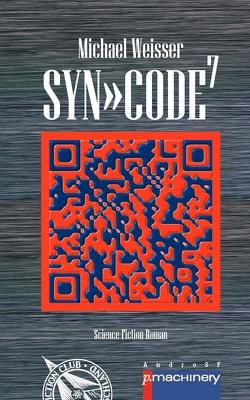 SYN»CODE7 von Weisser,  Michael