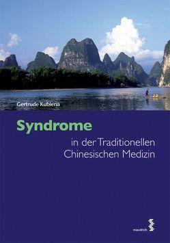 Syndrome in der Traditionellen Chinesischen Medizin von Kubiena,  Gertrude