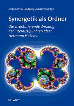 Synergetik als Ordner von Kriz,  Jürgen, Tschacher,  Wolfgang
