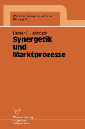 Synergetik und Marktprozesse von Hellbrück,  Reiner P.