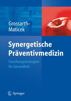Synergetische Präventivmedizin von Grossarth-Maticek,  Ronald, Schaefer,  H., Wittmann,  W.
