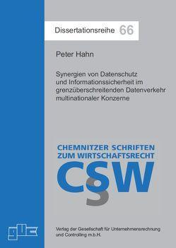 Synergien von Datenschutz und Informationssicherheit im grenzüberschreitenden Datenverkehr multinationaler Konzerne von Hahn,  Peter