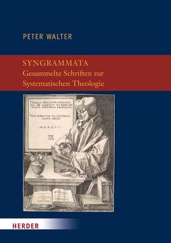 Syngrammata – Gesammelte Schriften zur Systematischen Theologie von Dietrich,  Thomas, Quisinsky,  Michael, Roth,  Ulli, Speck,  Tobias, Walter,  Peter