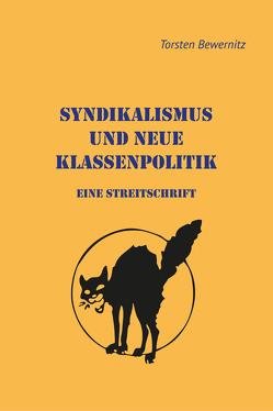 Synikalismus und neue Klassenpolitik von Bewernitz,  Torsten