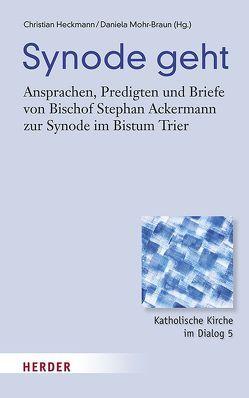 Synode geht von Ackermann,  Stephan, Heckmann,  Christian, Mohr-Braun,  Daniela