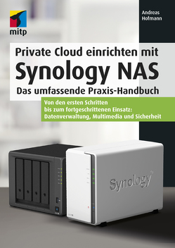 Private Cloud und Home Server mit Synology NAS von Hofmann,  Andreas