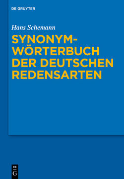 Synonymwörterbuch der deutschen Redensarten von Birkenhauer,  Renate, Schemann,  Hans