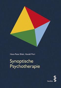 Synoptische Psychotherapie von Bilek,  Hans-Peter, Mori,  Harald