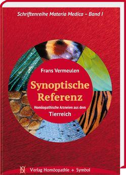 Synoptische Referenz. Homöopathische Arzneien aus dem Tierreich. von Brockmann,  Petra, Vermeulen,  Frans