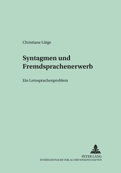 Syntagmen und Fremdsprachenerwerb von Lütge,  Christiane