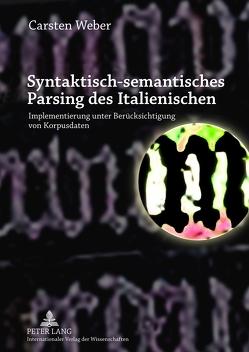 Syntaktisch-semantisches Parsing des Italienischen von Weber,  Carsten