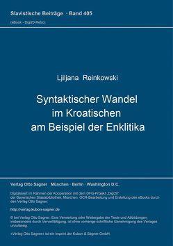 Syntaktischer Wandel im Kroatischen am Beispiel der Enklitika von Reinkowski,  Ljiljana