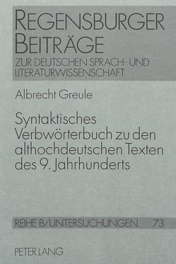 Syntaktisches Verbwörterbuch zu den althochdeutschen Texten des 9. Jahrhunderts von Greule,  Albrecht