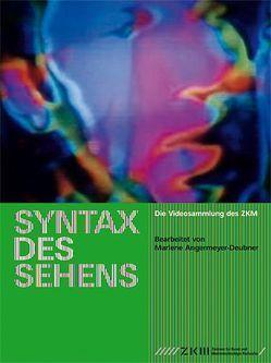 Syntax des Sehens von Angermeyer-Deubner,  Marlene, Beckenbach,  Carmen, Blase,  Christoph, Frieling,  Rudolf, Könches,  Barbara, Weibel,  Peter