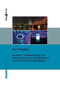 Synthese, Charakterisierung und Untersuchung neuer Homophthalimid-basierter Photoredoxkatalysatoren von Hohenberg,  Sven