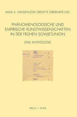Phänomenologische und empirische Kunstwissenschaften in der frühen Sowjetunion von Hansen-Löve,  Aage, Obermayr,  Brigitte, Witte,  Georg