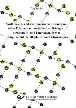 Synthese ein- und zweidimensionaler anorganischer Polymere mit metallischem Rückgrat, sowie multi- und heterometallischer Komplexe mit metallophilen Wechselwirkungen von Seifert,  Tim
