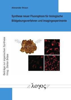 Synthese neuer Fluorophore für biologische Bildgebungsverfahren und Imagingexperimente von Braun,  Alexander