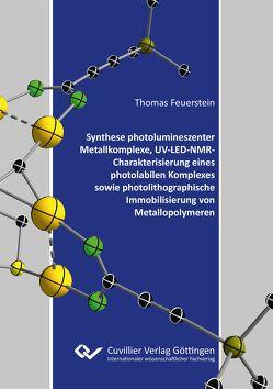 Synthese photolumineszenter Metallkomplexe, UV-LED-NMR-Charakterisierung eines photolabilen Komplexes sowie photolithographische Immobilisierung von Metallopolymeren von Feuerstein,  Thomas