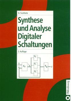 Synthese und Analyse digitaler Schaltungen von Scarbata,  Gerd