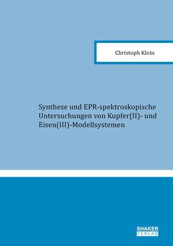 Synthese und EPR-spektroskopische Untersuchungen von Kupfer(II)- und Eisen(III)-Modellsystemen von Klein,  Christoph